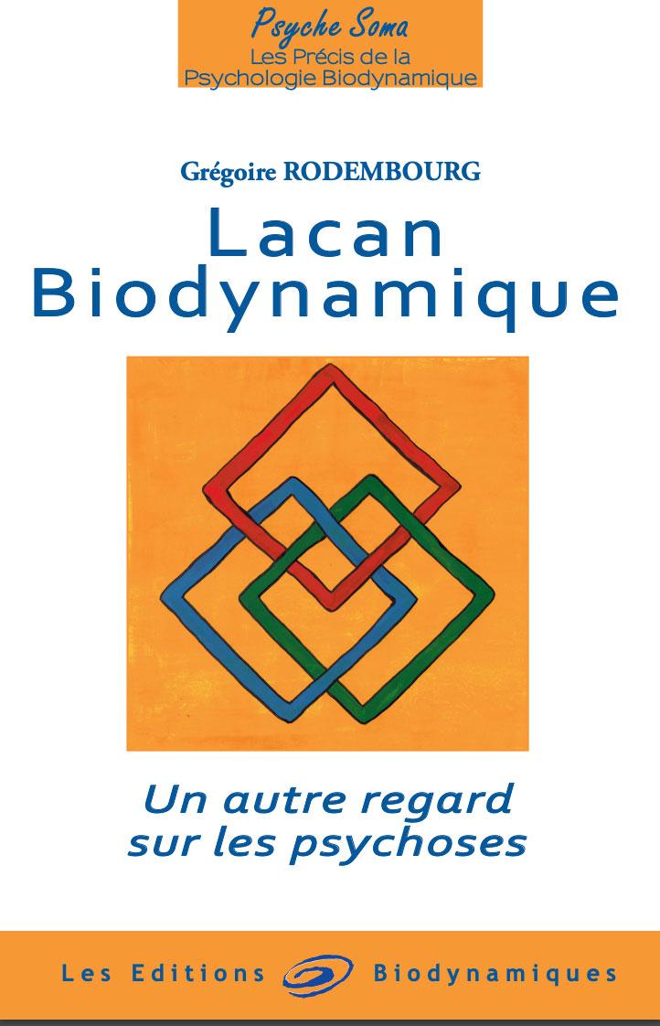 Lacan biodynamique. Grégoire Rodembourg. 2019